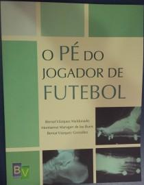 Livro - O Pé do Jogador de Futebol - BV Editora